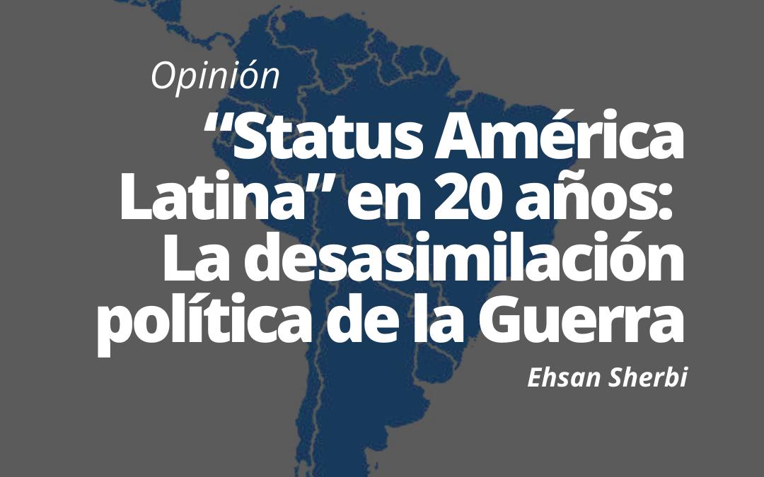 """""""Status América Latina"""" en 20 años:  La desasimilación política de la Guerra"""